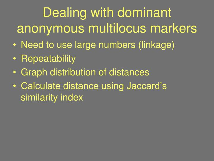Dealing with dominant anonymous multilocus markers