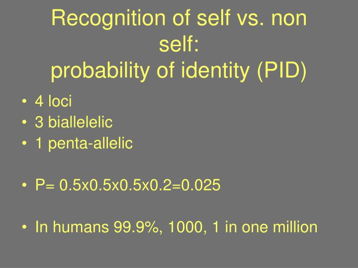 Recognition of self vs. non self: