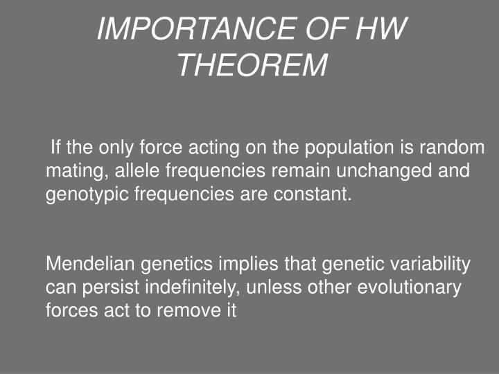 IMPORTANCE OF HW THEOREM