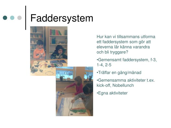 Faddersystem