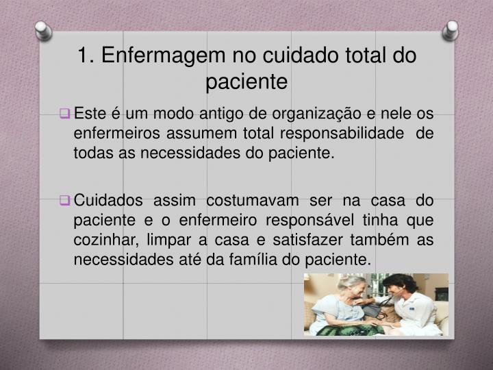 1. Enfermagem no cuidado total do paciente