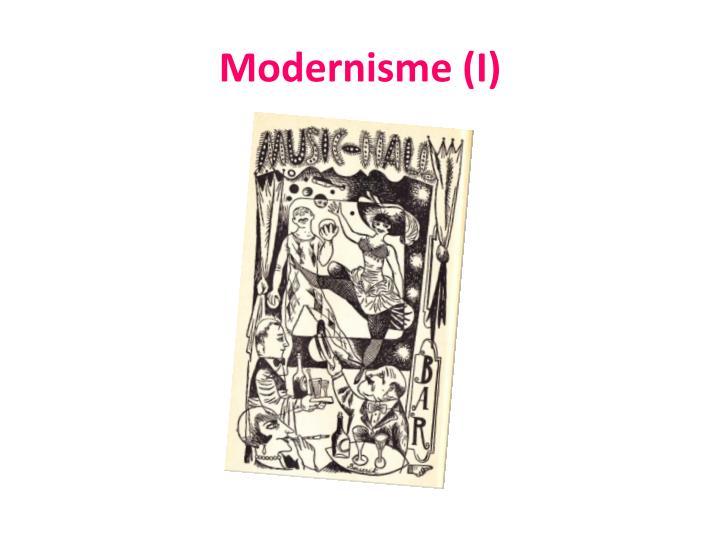 Modernisme (I)