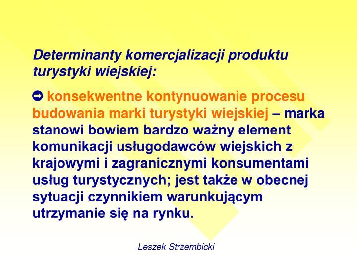 Determinanty komercjalizacji produktu turystyki wiejskiej: