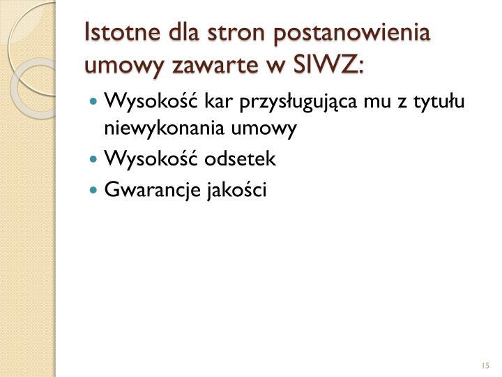 Istotne dla stron postanowienia umowy zawarte w SIWZ: