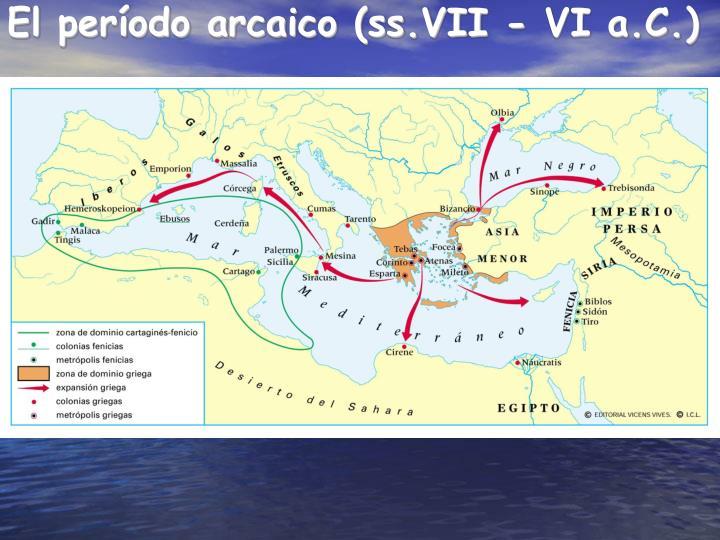 El período arcaico (ss.VII - VI a.C.)