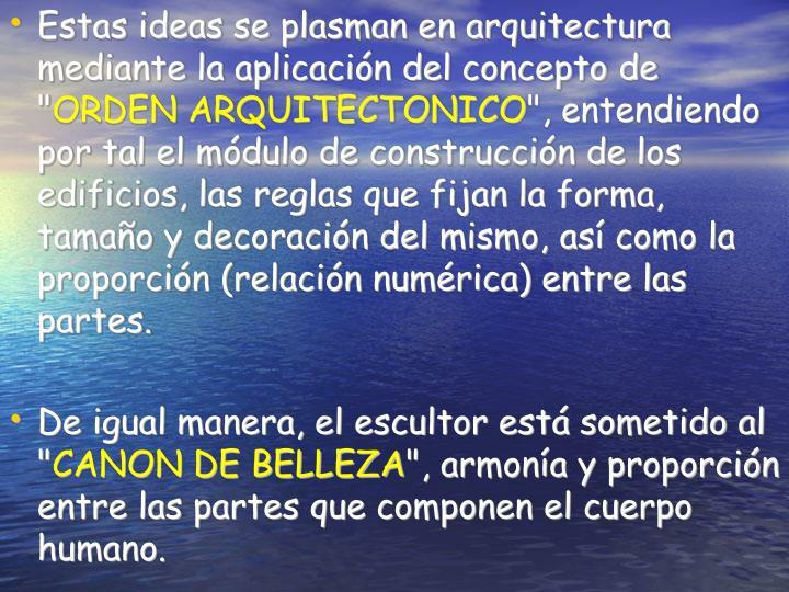 """Estas ideas se plasman en arquitectura mediante la aplicación del concepto de """""""