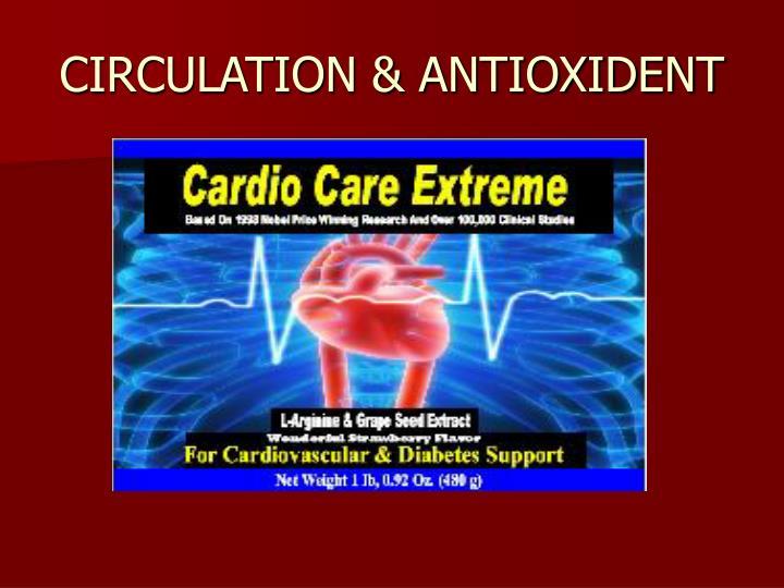 CIRCULATION & ANTIOXIDENT