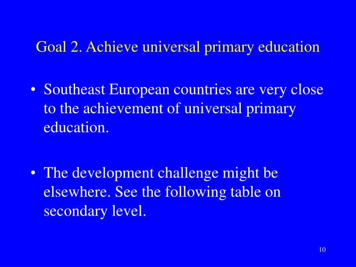 Goal 2. Achieve universal primary education