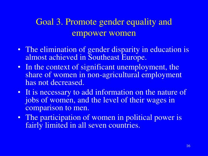 Goal 3. Promote gender equality and empower women