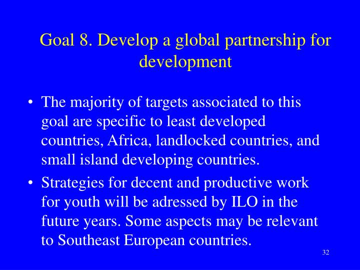 Goal 8. Develop a global partnership for development