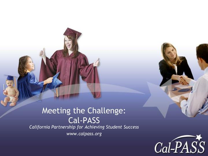 Meeting the challenge cal pass