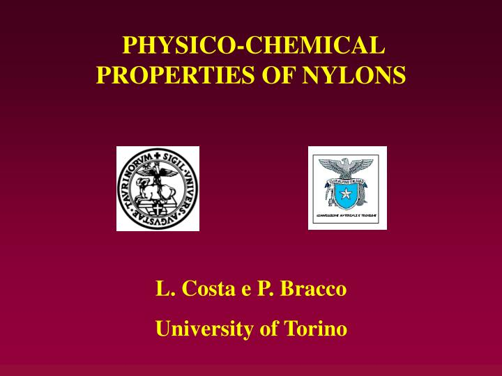 PHYSICO-CHEMICAL PROPERTIES OF NYLONS
