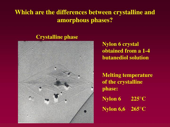 Which are the differences between crystalline and amorphous phases?