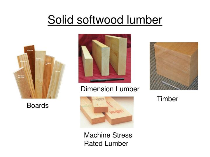 Solid softwood lumber