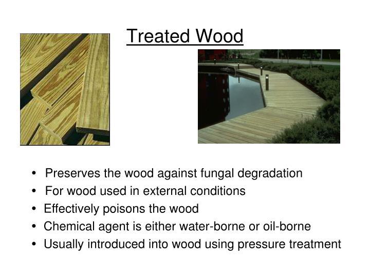 Treated Wood