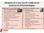 adoption of a core set of 2 300 terms common to all terminologies