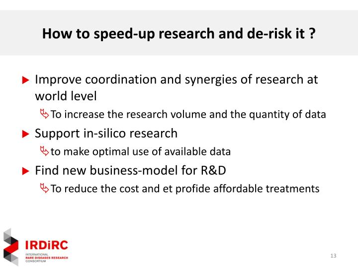 How to speed-up research and de-risk it ?