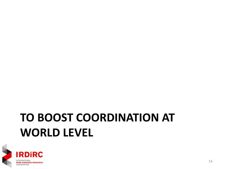 To boost coordination at world level