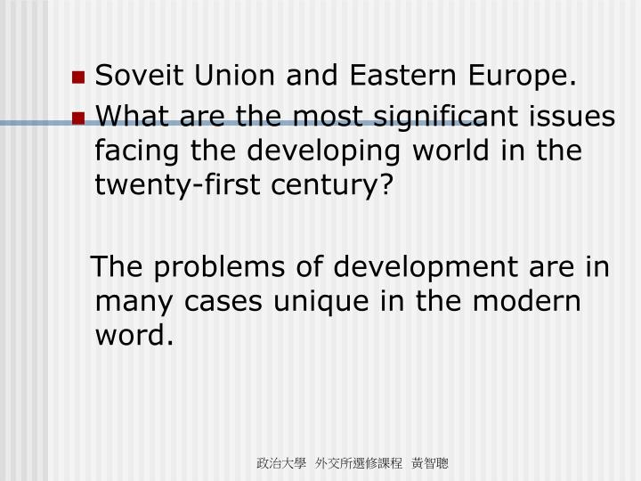 Soveit Union and Eastern Europe.
