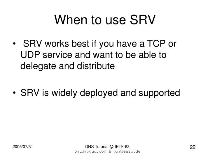 When to use SRV