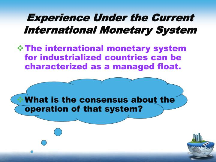 Experience Under the Current International Monetary System