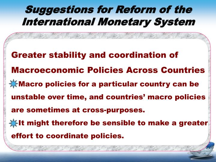 Greater stability and coordination of Macroeconomic Policies Across Countries
