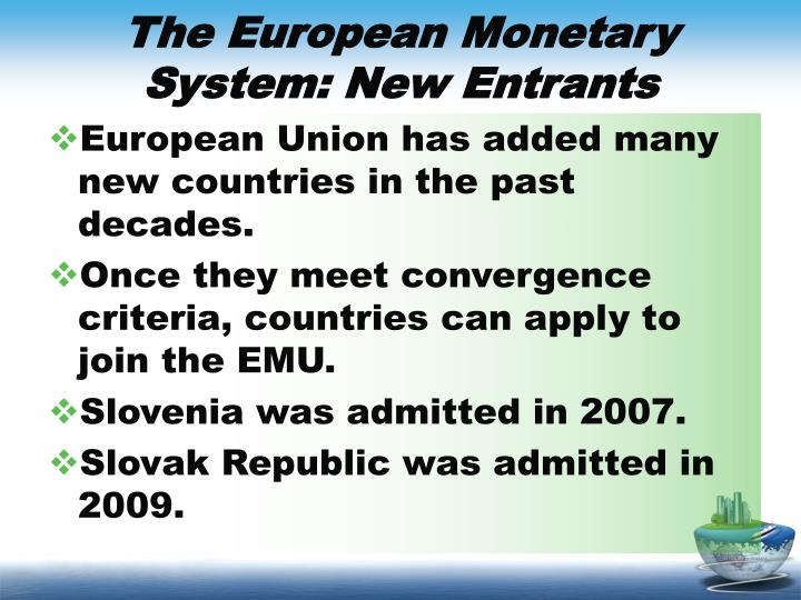 The European Monetary System: New Entrants