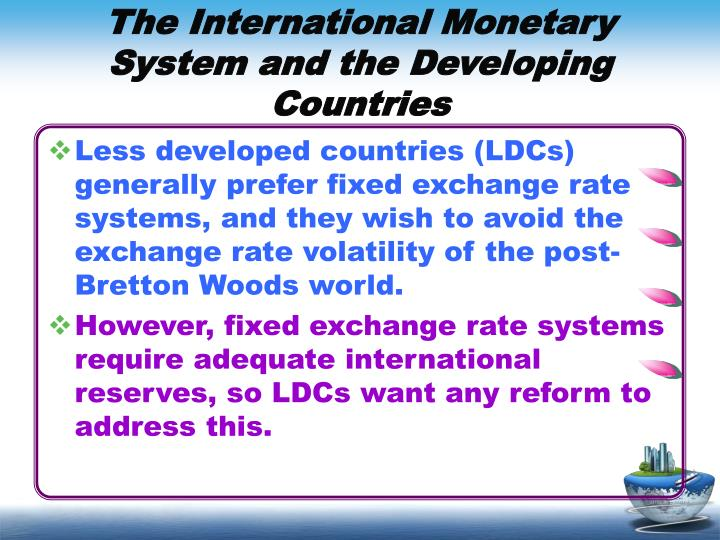 The International Monetary System and the Developing Countries