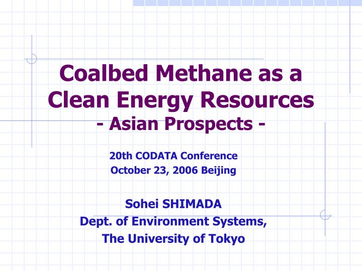 Coalbed methane as a clean energy resources asian prospects