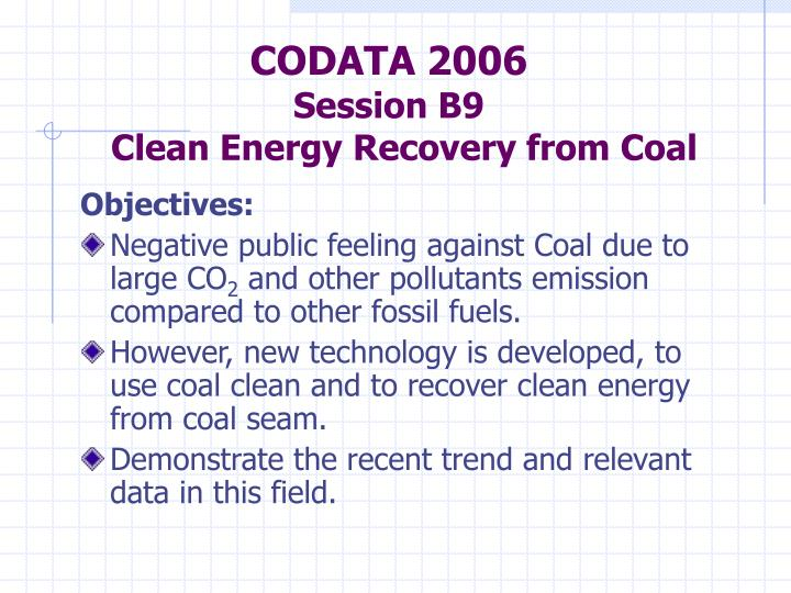 Codata 2006 session b9 clean energy recovery from coal