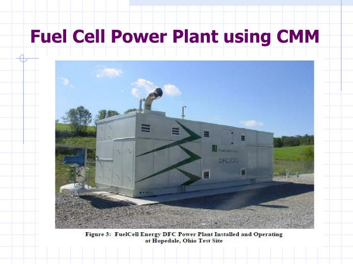Fuel Cell Power Plant using CMM