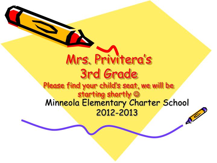 Mrs privitera s 3rd grade please find your child s seat we will be starting shortly