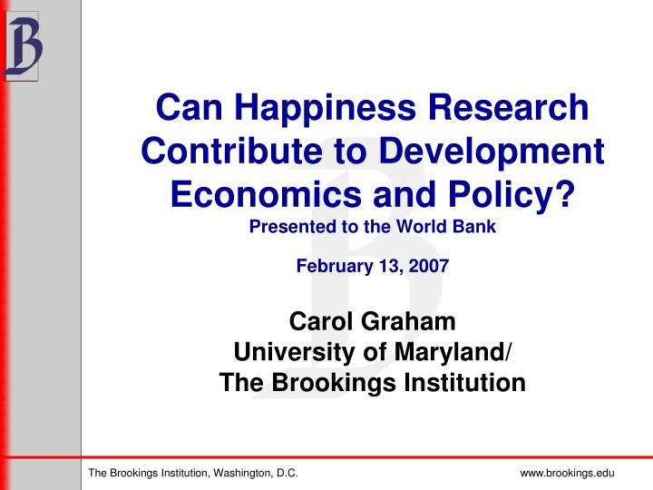Can Happiness Research Contribute to Development Economics and Policy?