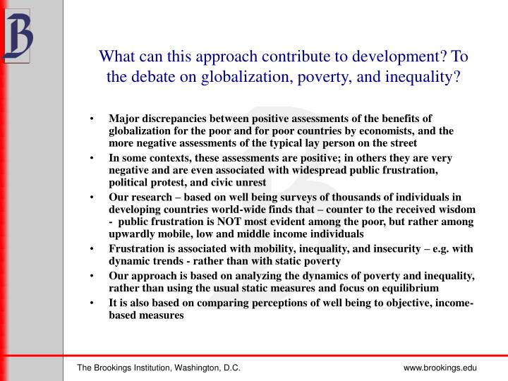 What can this approach contribute to development? To the debate on globalization, poverty, and inequality?