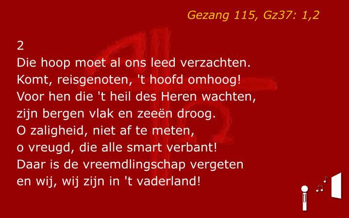 Gezang 115, Gz37: 1,2