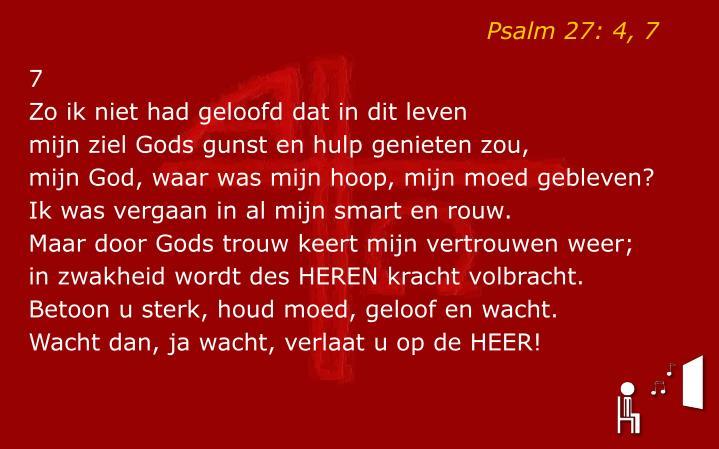 Psalm 27: 4, 7