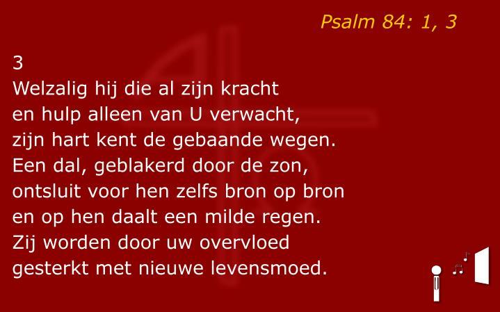 Psalm 84: 1, 3
