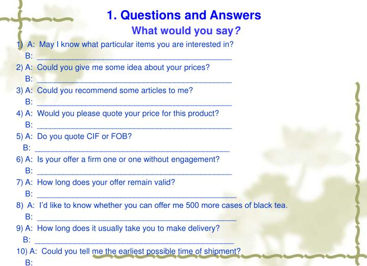1. Questions and Answers