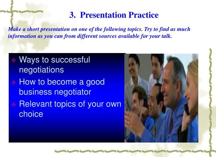 3.  Presentation Practice