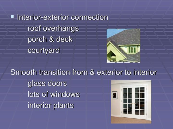 Interior-exterior connection
