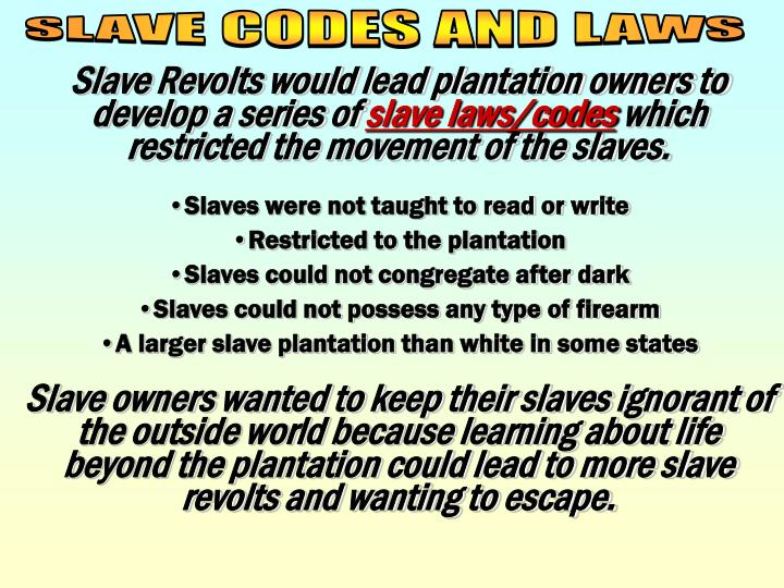 SLAVE CODES AND LAWS