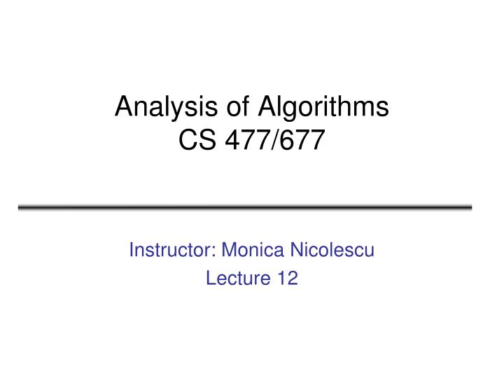 Analysis of algorithms cs 477 677