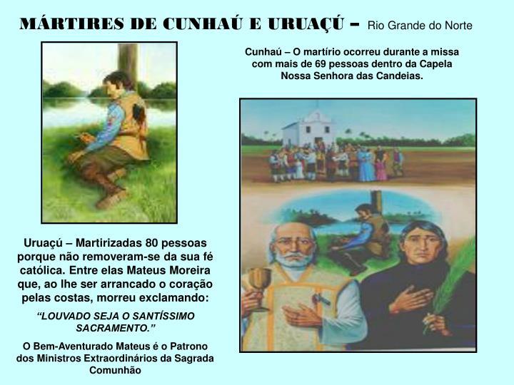 MÁRTIRES DE CUNHAÚ E URUAÇÚ –