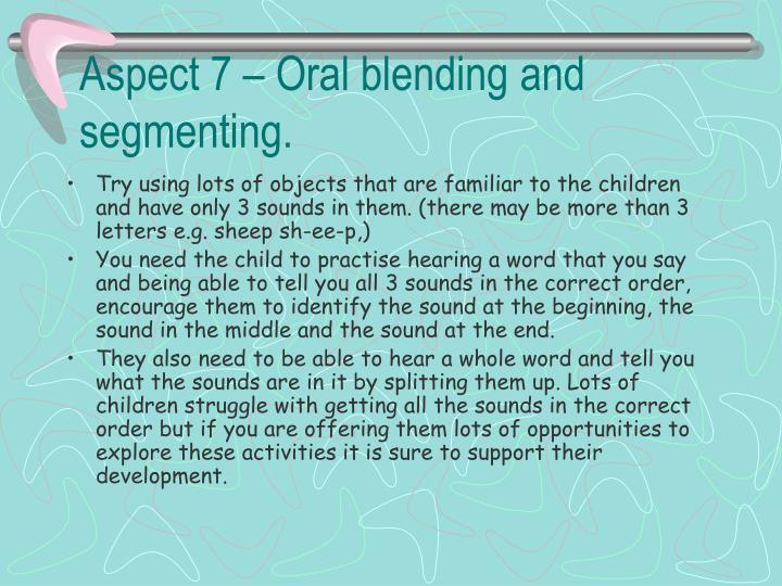 Aspect 7 – Oral blending and segmenting.