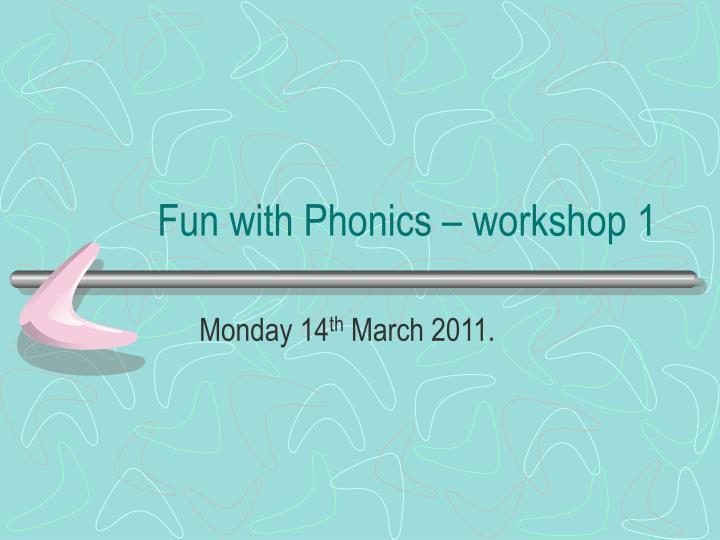 Fun with phonics workshop 1