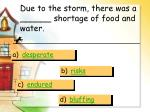 due to the storm there was a shortage of food and water
