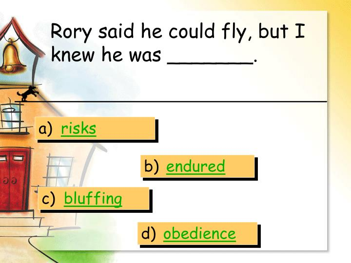 Rory said he could fly, but I knew he was _______.
