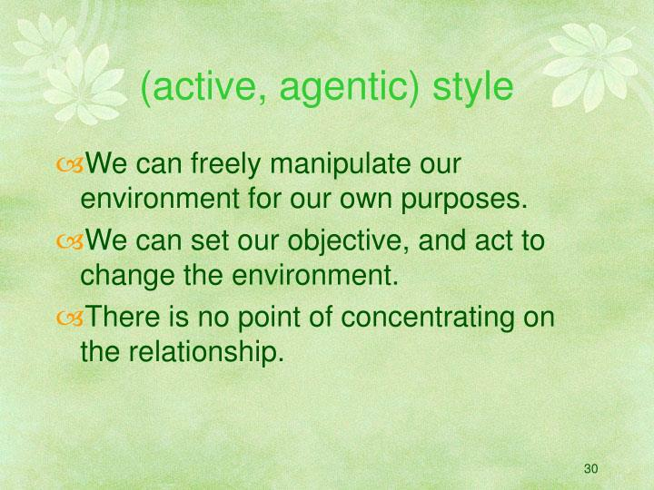 (active, agentic) style
