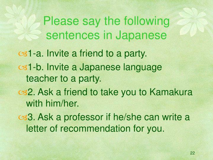 Please say the following sentences in Japanese