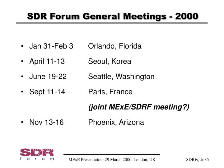 SDR Forum General Meetings - 2000
